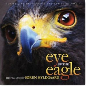 Eye of the Eagle: The Film Music of Soren Hyldgaar [Import]