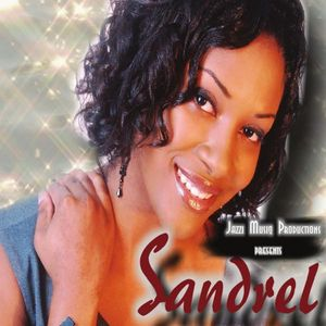 Jazzi Musiq Productions Presents Sandrel
