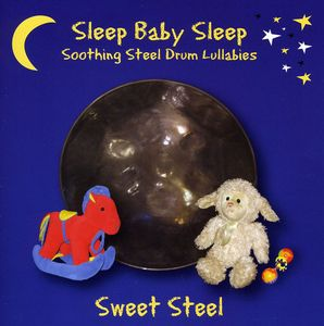 Sleep Baby Sleep: Soothing Steel Drum Lullabies