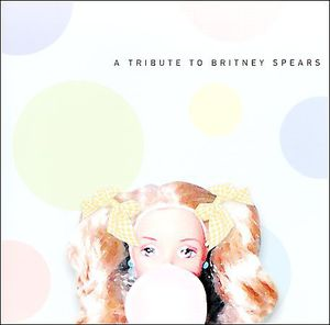 Vol. 1-Tribute to Britney Spears