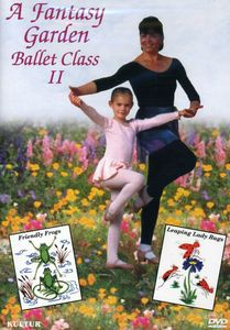 A Fantasy Garden Ballet Class, Vol. 2 [Instructional]