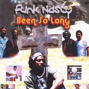 Funk Nasty : Been So Long