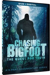 Chasing Bigfoot: The Quest for Truth /  A 5 Part Documentary Series