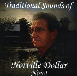 Traditional Sounds of Norville Dollar Now
