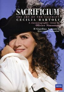 Cecilia Bartoli: Sacrificium: The Art of the Castrati
