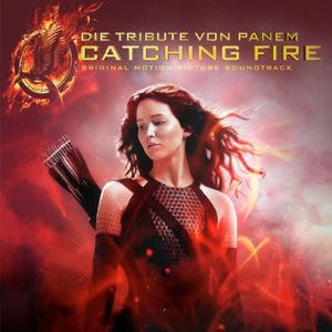 Die Tribute Von Panem Catching Fire (Original Soundtrack) [Import]