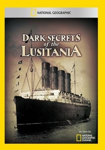 Dark Secrets of the Lusitania