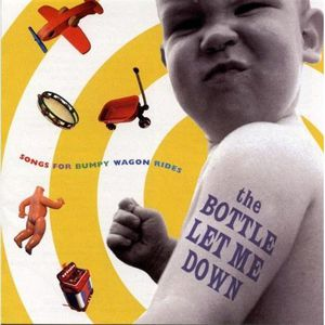 Bottle Let Me Down: Songs Bumpy Wagon Rides /  Various