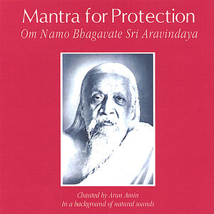 Mantra for Protection: Om Namo Bhagavate Sri Aravi