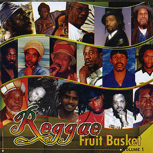 Reggae Fruit Basket 1 /  Various