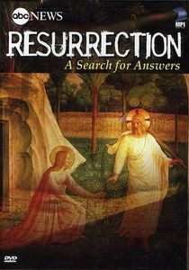ABC News: Resurrection - A Search For Answers [Full Screen] [WS] [Documentary]