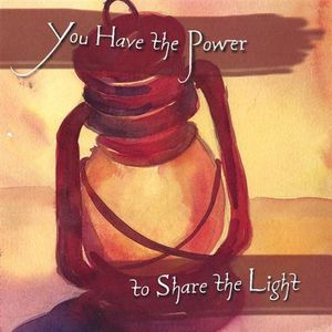 You Have the Power to Share the Light /  Various