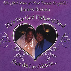 James Brown-He's the God Father of Soul How We Lov