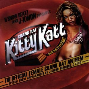 Kitty Katt & J-Kwon : Crank Dat Kitty Katt Hosted By J-Kwon