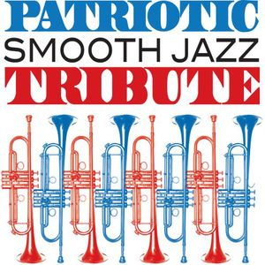 Patriotic Smooth Jazz Tribute /  Various