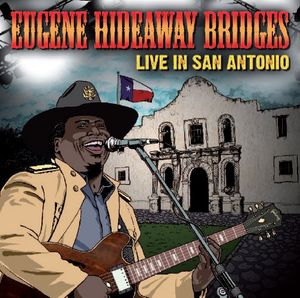 Bridges, Eugene Hideaway : Live in San Antonio