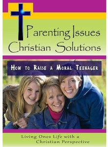 How to Raise a Moral Teenager