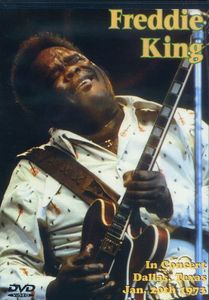 Freddie King in Concert: Dallas Texas January