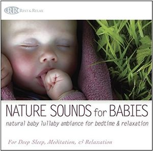 Nature Sounds For Babies: Natural Baby Lullaby Ambiance For Bedtime