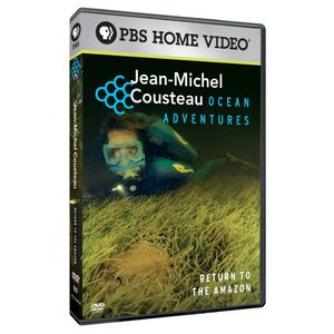 Jean-Michel Cousteau: Ocean Adventure - Return To The Amazon