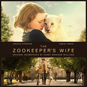 The Zookeeper's Wife - Original Motion Picture Soundtrack