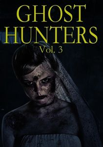 Ghost Hunters, Vol 3