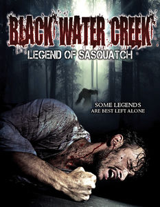 Black Water Creek: Legend of Sasquatch