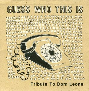 Guess Who This Is-A Tribute to Dom Leone /  Various