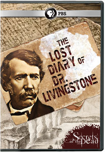 Secrets of the Dead: Lost Diary of Dr Livingstone