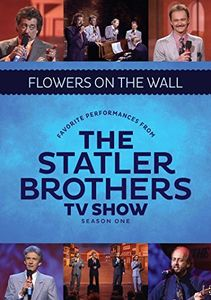 The Best Of The Statler Brothers T.V. Shows: Flowers On The Walls Live