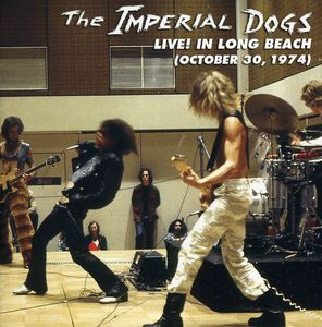 The Imperial Dogs: Live! in Long Beach