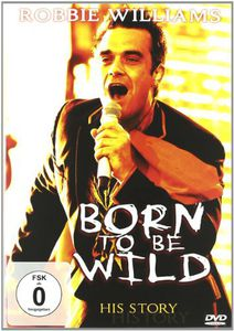 Robbie Williams: Born To Be Wild [Import]