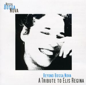 Beyond Bossa Nova: Tribute to Elis Regina