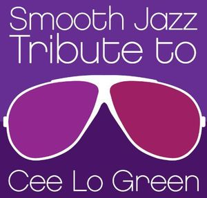 Smooth Jazz Tribute to Cee Lo Green /  Various