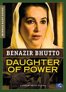 Benazir Bhutto: Daughter Of Power [Documentary]