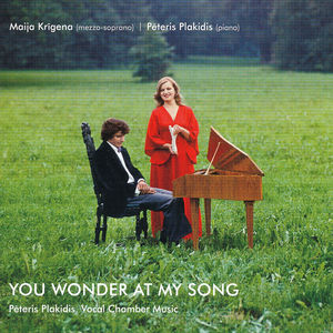 Peteris Plakidis: You Wonder at My Song