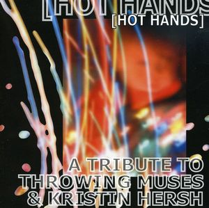 Hot Hands: Tribute to Throwing Muses & Kristin Her