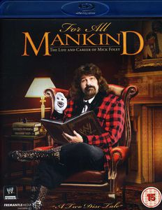 WWE : For All Mankind: The Life & Career of Mick