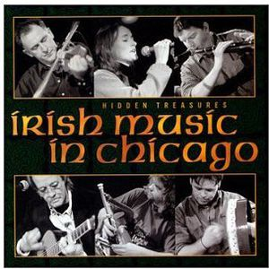 Hidden Treasures: Irish Music in Chicago /  Various