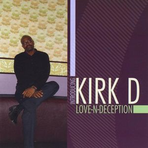 Introducing Kirk D Love-N-Deception