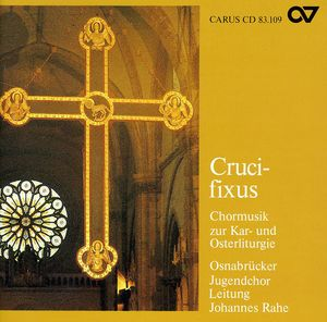 Crucifixus: Liturgy of Holy Week