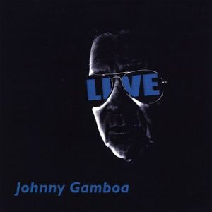 Johnny Gamboa (Live)