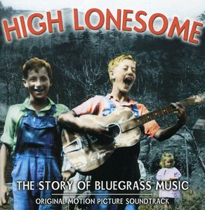 High Lonesome: Story of Bluegrass /  Various