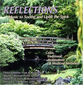 Reflections Music to Soothe & Uplift the Spirit