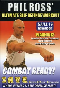 Ultimate Self Defense Workout: Combat Ready With Phil Ross [Fitness]