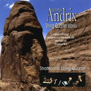 George Andrix String Quartet Works