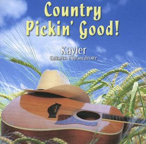 Country Pickin Good-Kayler Guitarist Extraordinair