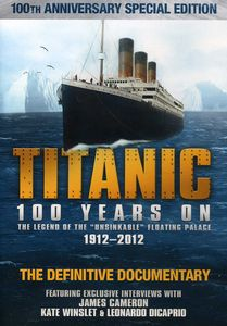 Titanic 100 Years on