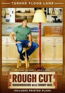 Rough Cut - Woodworking Tommy Mac: Turned Tall