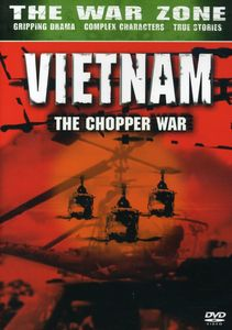 The War Zone: Vietnam: The Chopper War